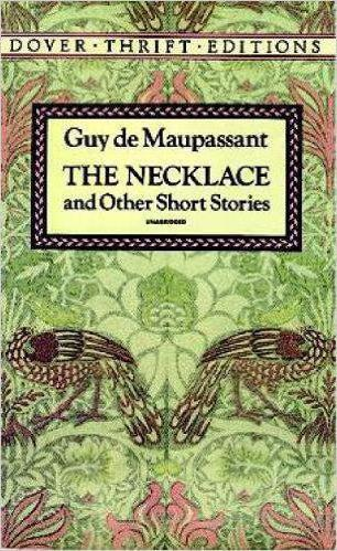 an analysis of the plot characterization and narration in guy de maupassants short story the necklac